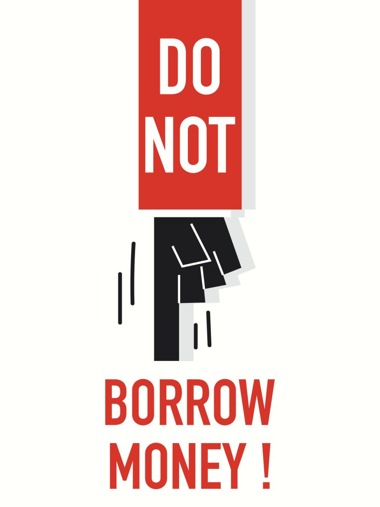 Don't Borrow Money