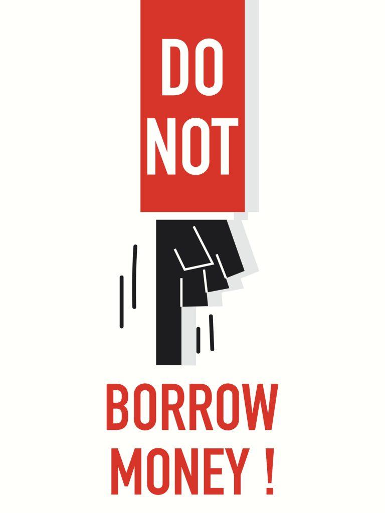 Don't Borrow Money